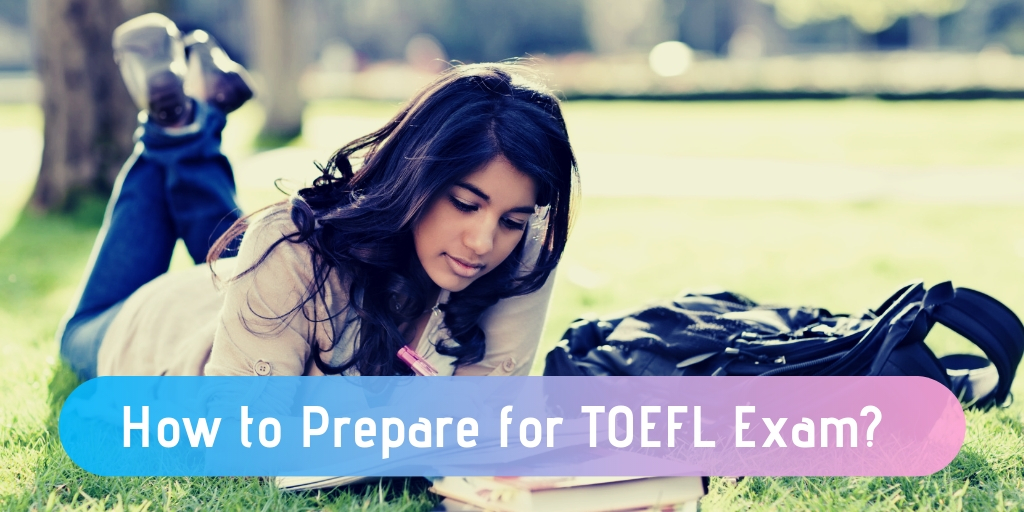 How to Prepare for TOEFL Exam