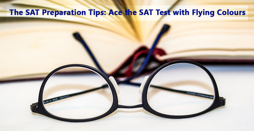 The SAT Preparation Tips: Ace the SAT Test with Flying Colours