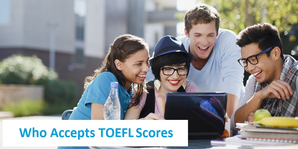 Who Accepts TOEFL Scores